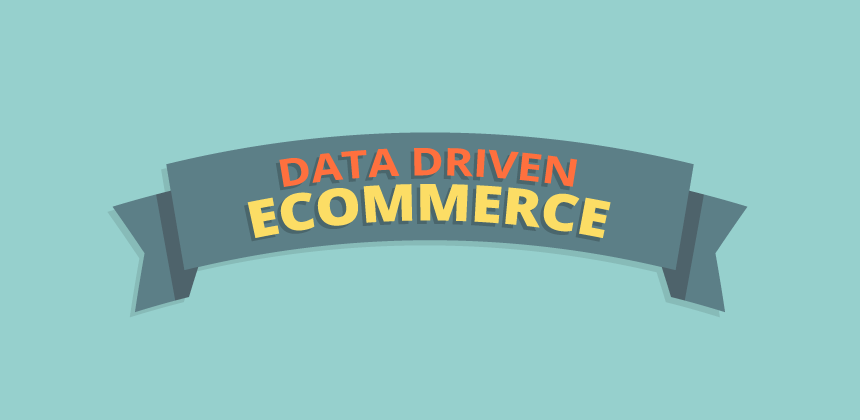 Data Driven Ecommerce - Infographic